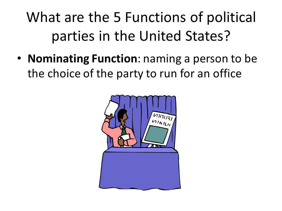 What are the 5 Functions of political parties in the United States