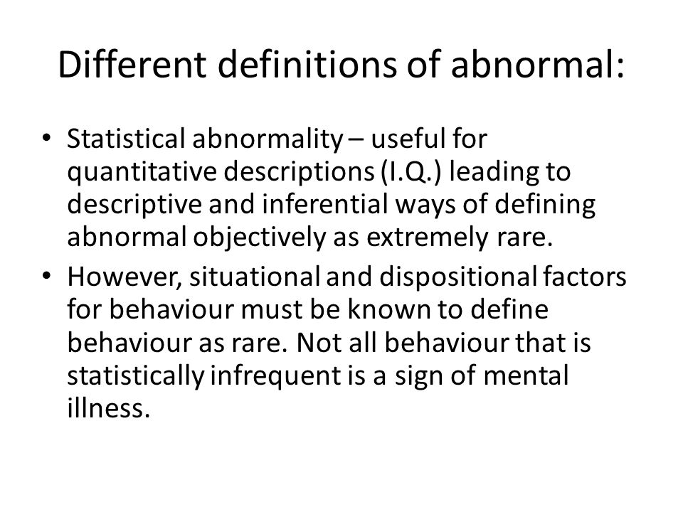 Different definitions of abnormal: