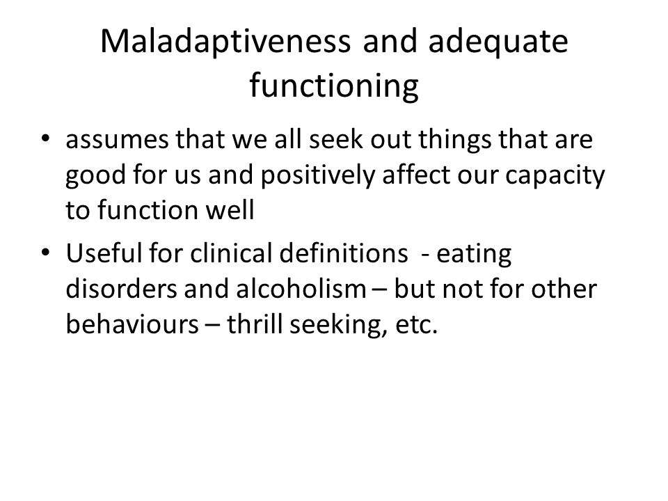 Maladaptiveness and adequate functioning