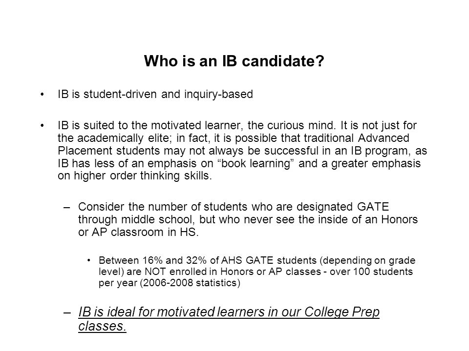 Who is an IB candidate IB is student-driven and inquiry-based.