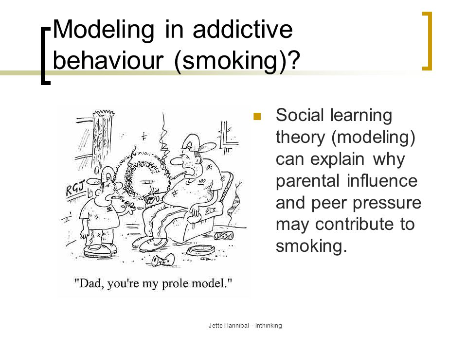 Modeling in addictive behaviour (smoking)