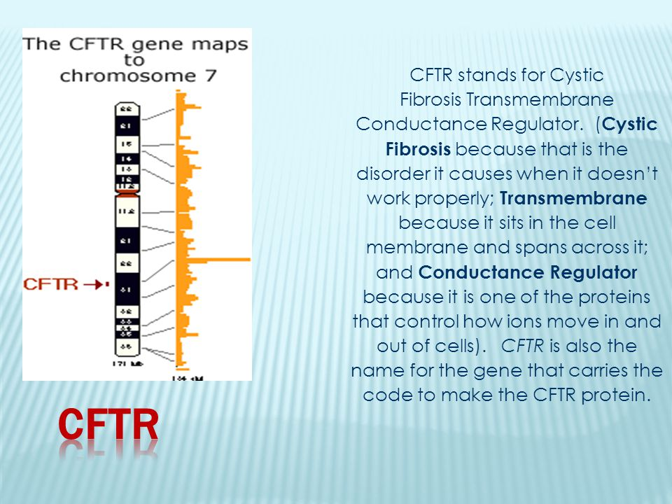 CFTR CFTR stands for Cystic Fibrosis Transmembrane