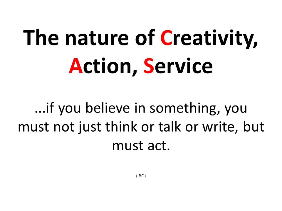 The nature of Creativity, Action, Service