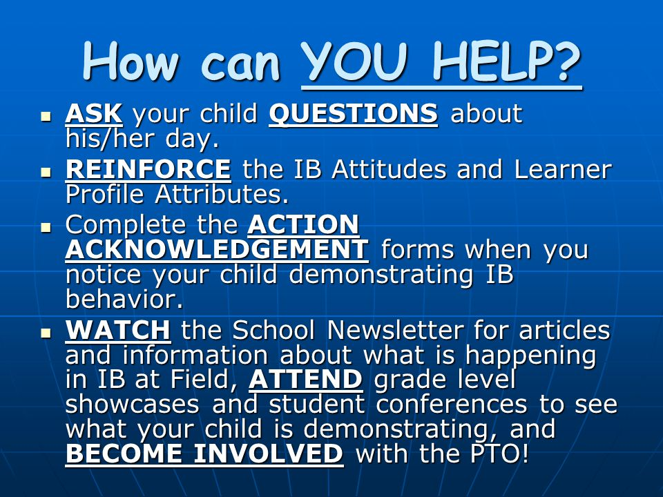 How can YOU HELP ASK your child QUESTIONS about his/her day.