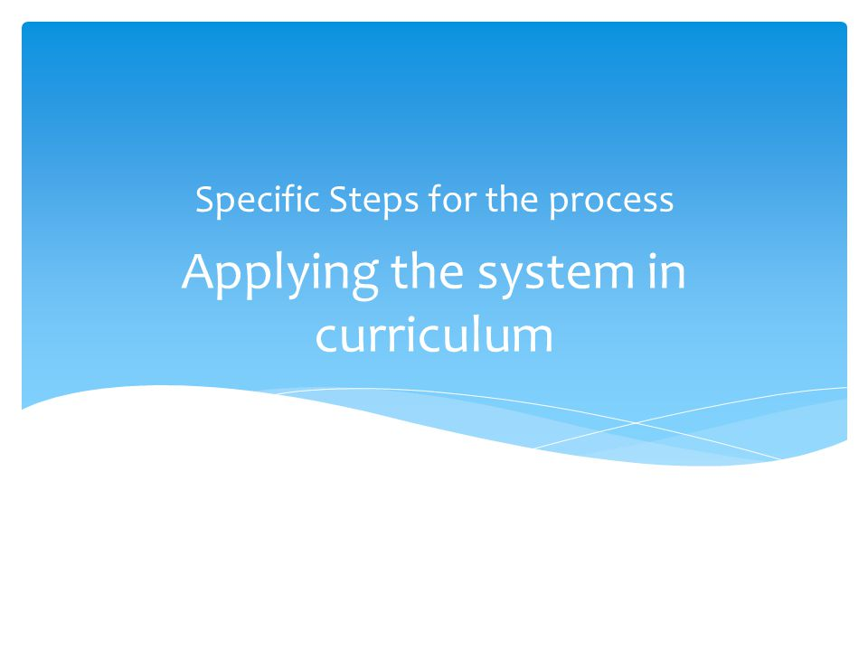 Applying the system in curriculum