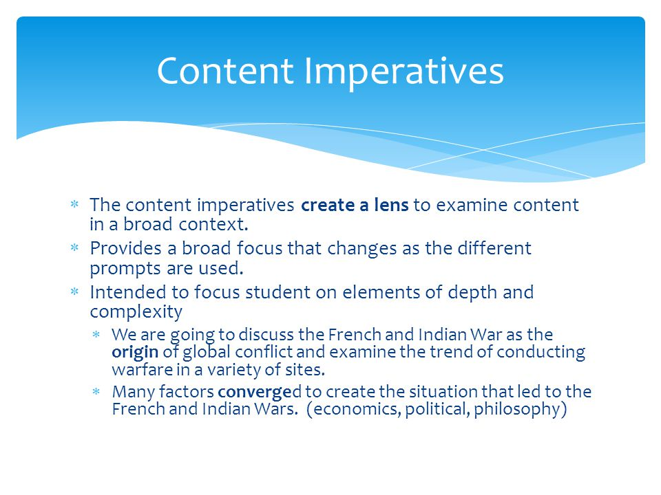 Content Imperatives The content imperatives create a lens to examine content in a broad context.