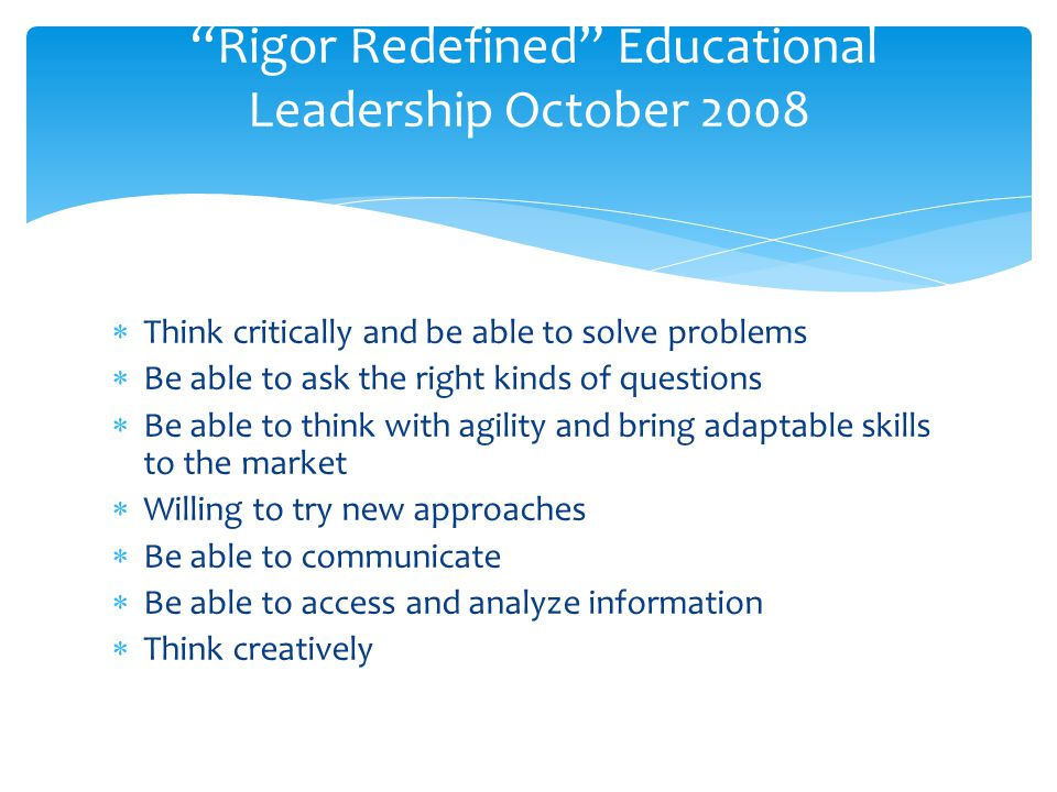 Rigor Redefined Educational Leadership October 2008