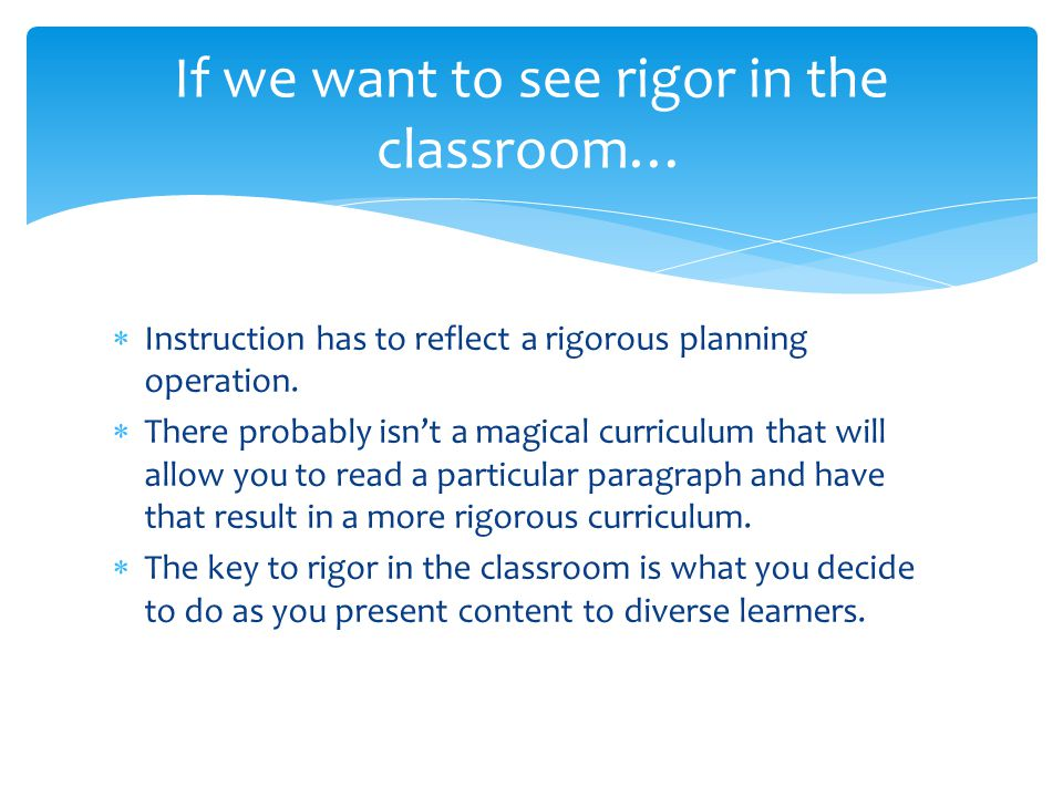 If we want to see rigor in the classroom…