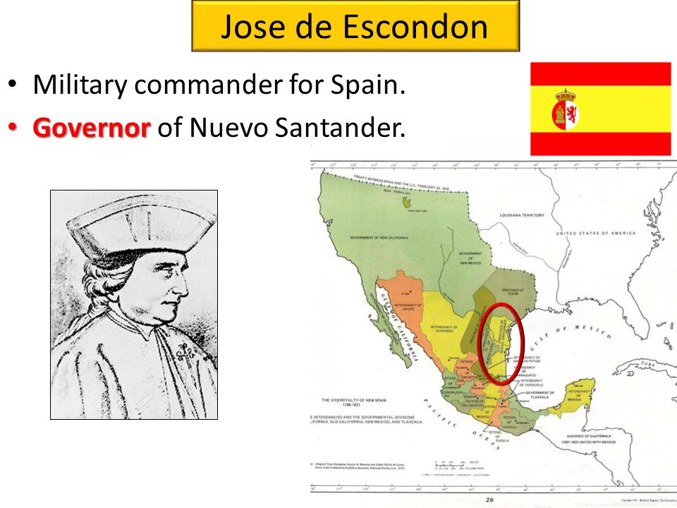 Jose de Escondon Military commander for Spain.