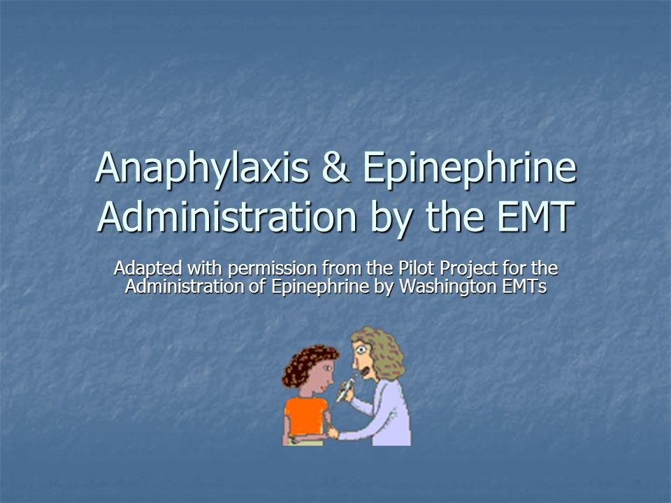 Anaphylaxis & Epinephrine Administration by the EMT