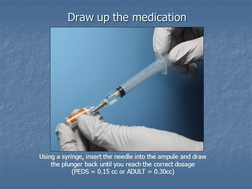 Draw up the medication Using a syringe, insert the needle into the ampule and draw the plunger back until you reach the correct dosage.