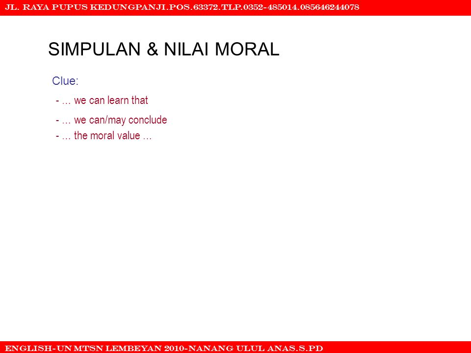 SIMPULAN & NILAI MORAL Clue: - … we can learn that
