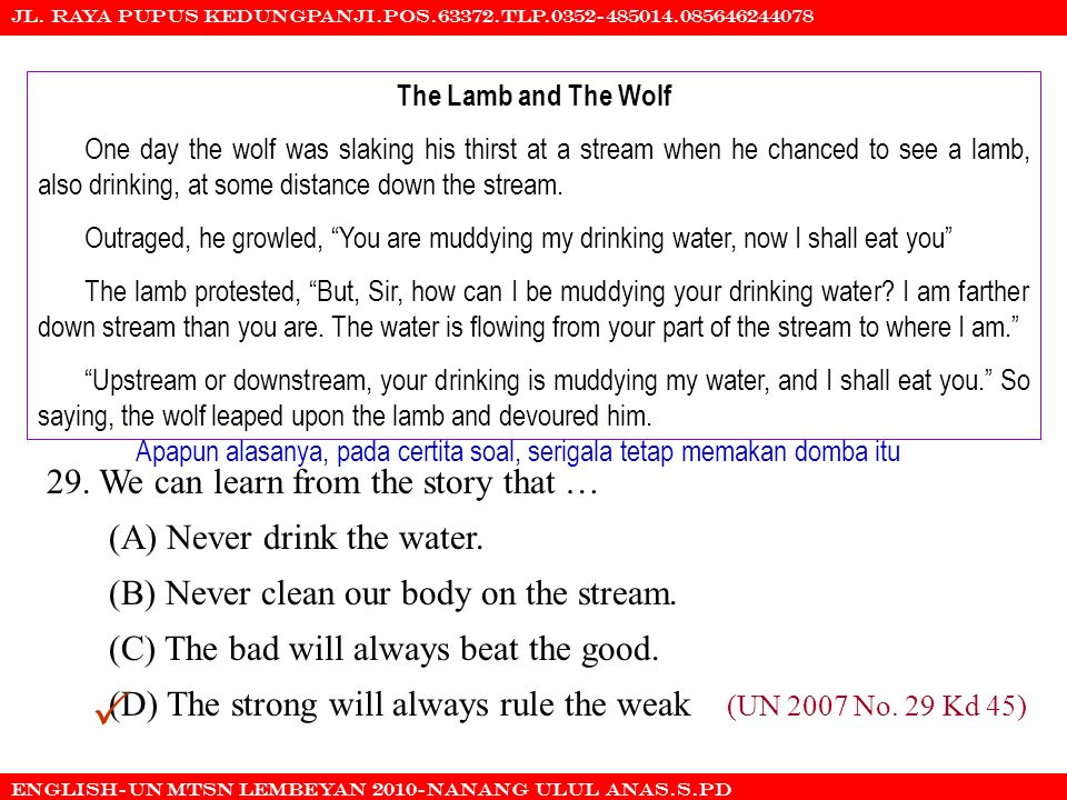  29. We can learn from the story that … (A) Never drink the water.