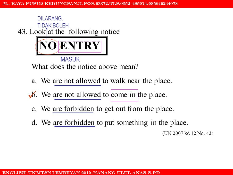 NO ENTRY  43. Look at the following notice