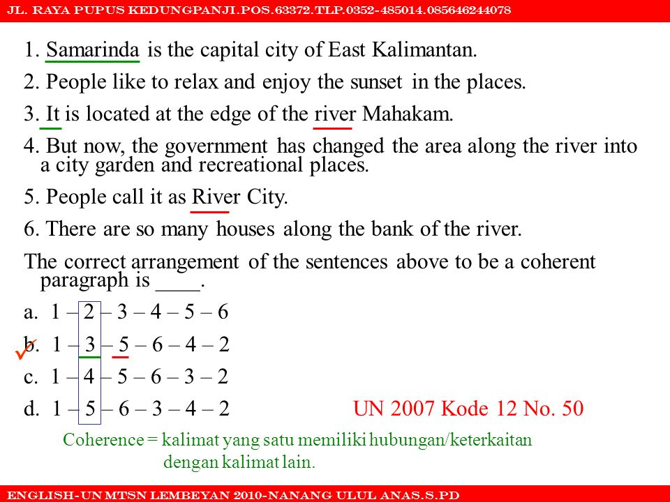  1. Samarinda is the capital city of East Kalimantan.