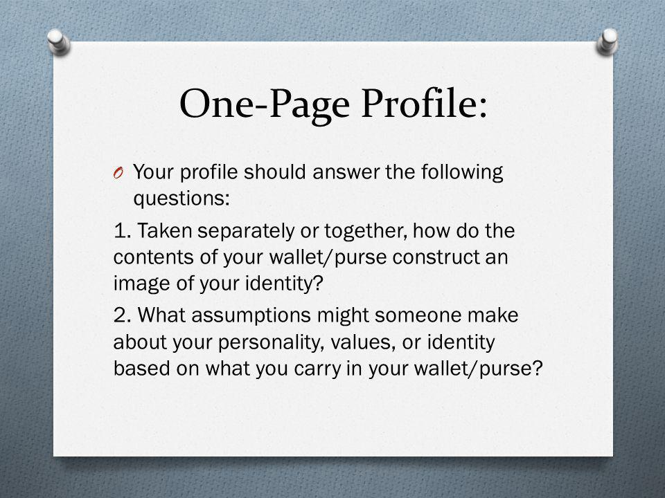 One-Page Profile: Your profile should answer the following questions: