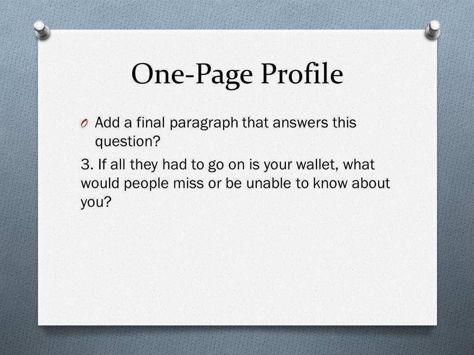 One-Page Profile Add a final paragraph that answers this question