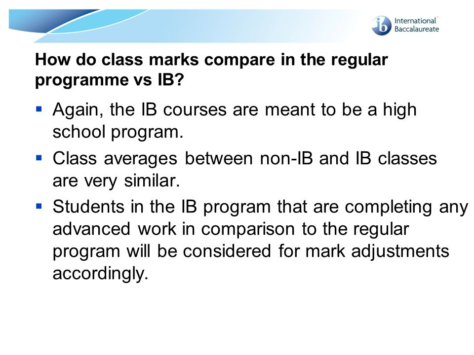 How do class marks compare in the regular programme vs IB