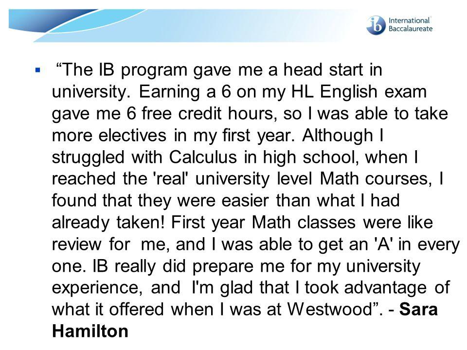 The IB program gave me a head start in university