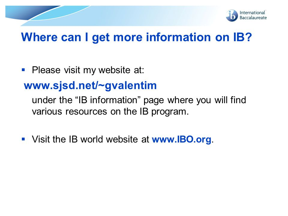 Where can I get more information on IB