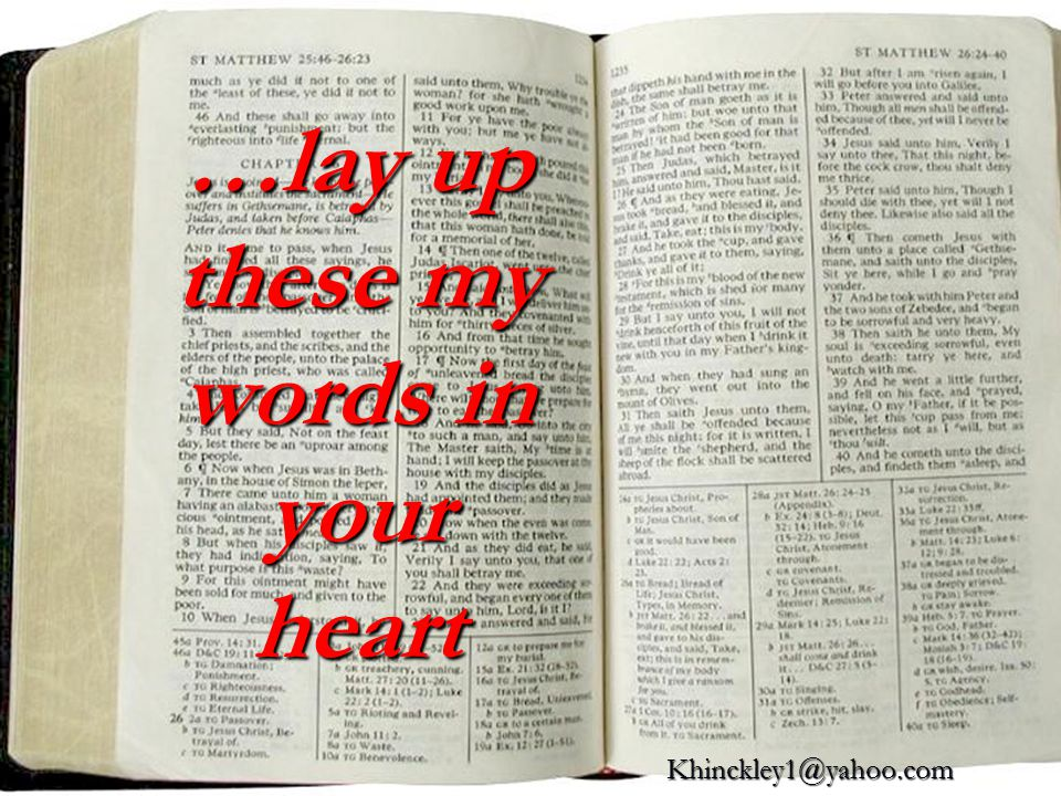 …lay up these my words in your heart