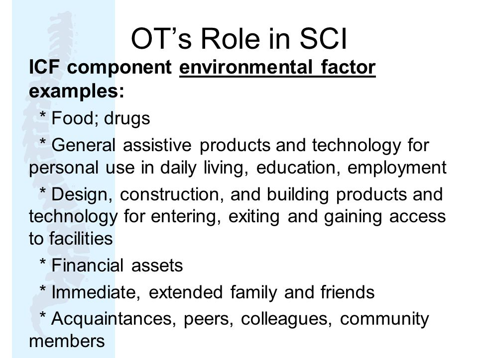 OT's Role in SCI ICF component environmental factor examples: