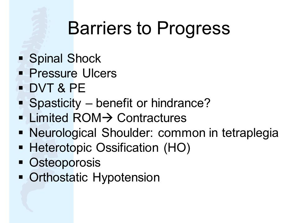 Barriers to Progress Spinal Shock Pressure Ulcers DVT & PE