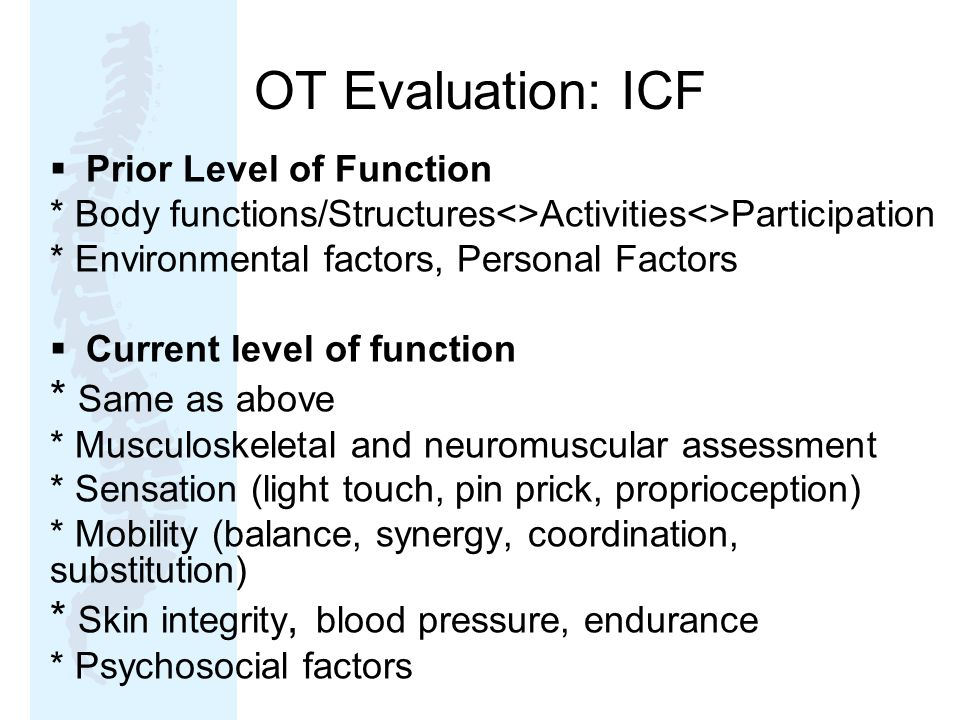 OT Evaluation: ICF * Same as above
