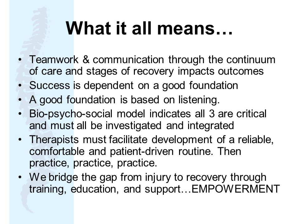 What it all means… Teamwork & communication through the continuum of care and stages of recovery impacts outcomes.