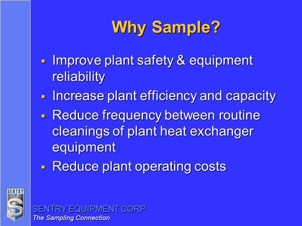Why Sample Improve plant safety & equipment reliability