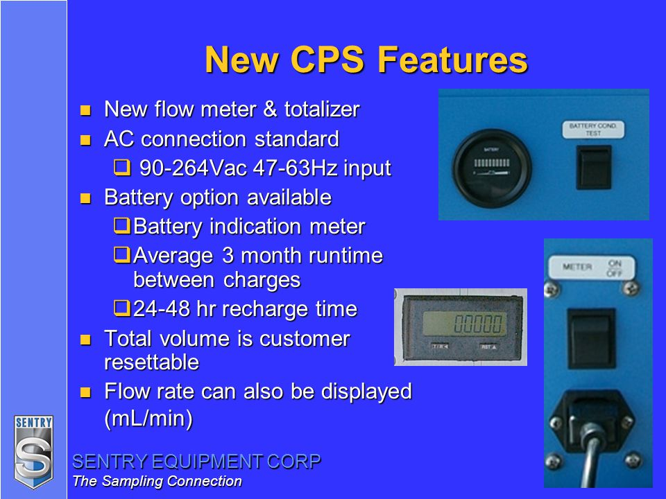 New CPS Features New flow meter & totalizer AC connection standard