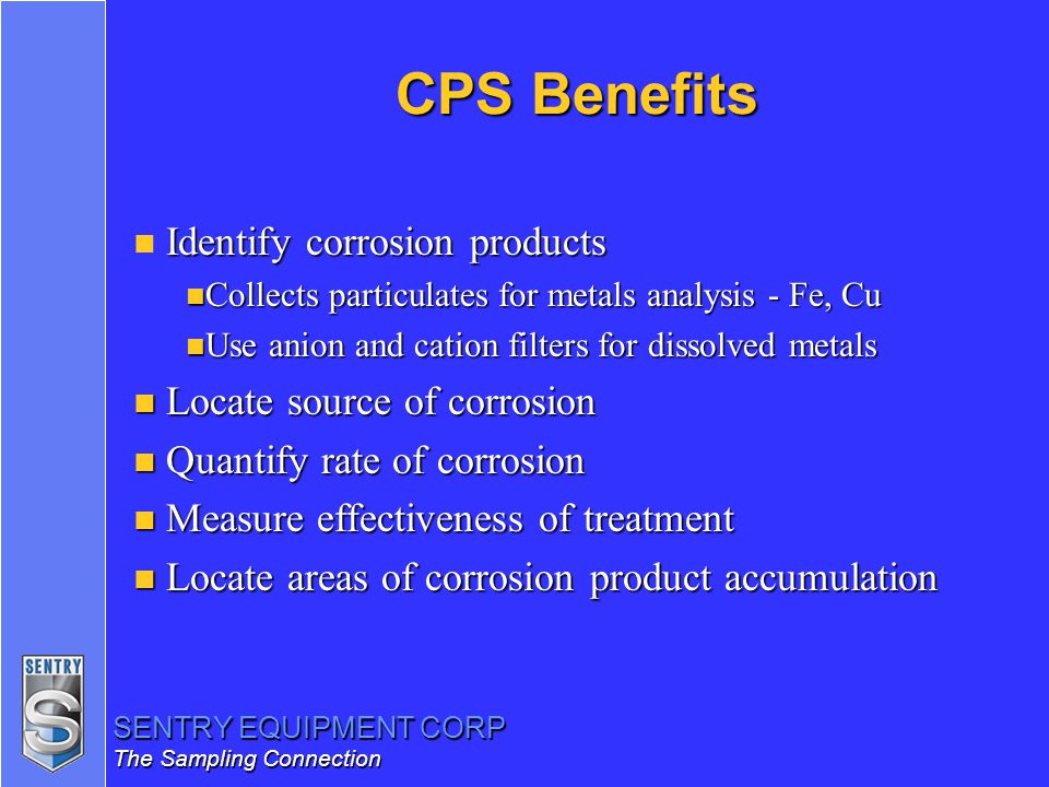 CPS Benefits Identify corrosion products Locate source of corrosion