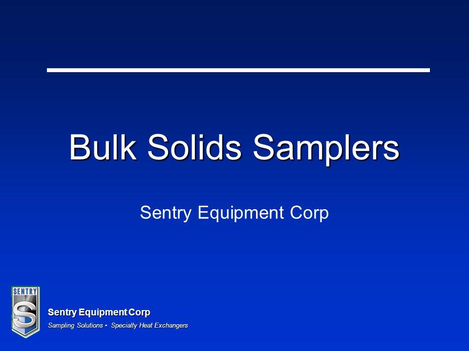 Bulk Solids Samplers Sentry Equipment Corp