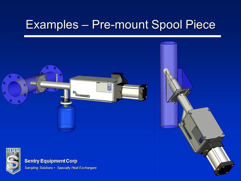 Examples – Pre-mount Spool Piece