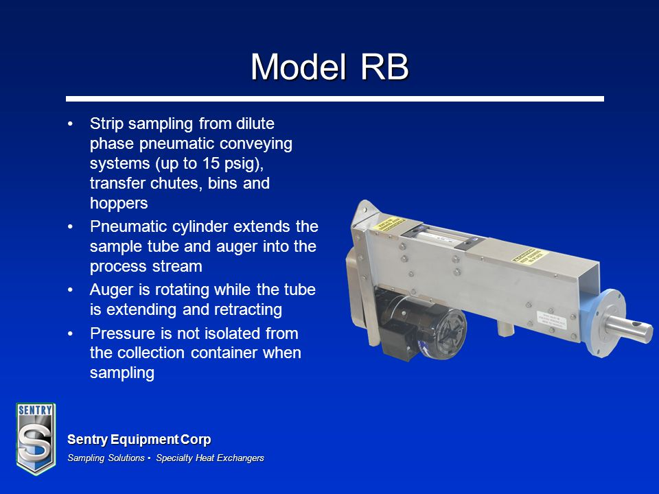 Model RB Strip sampling from dilute phase pneumatic conveying systems (up to 15 psig), transfer chutes, bins and hoppers.