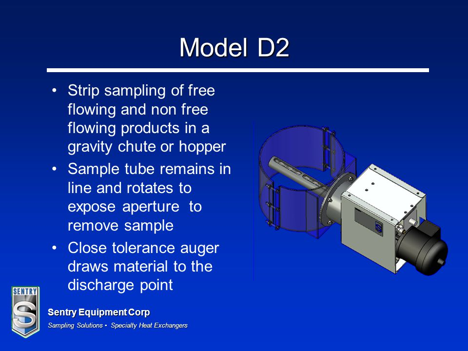 Model D2 Strip sampling of free flowing and non free flowing products in a gravity chute or hopper.