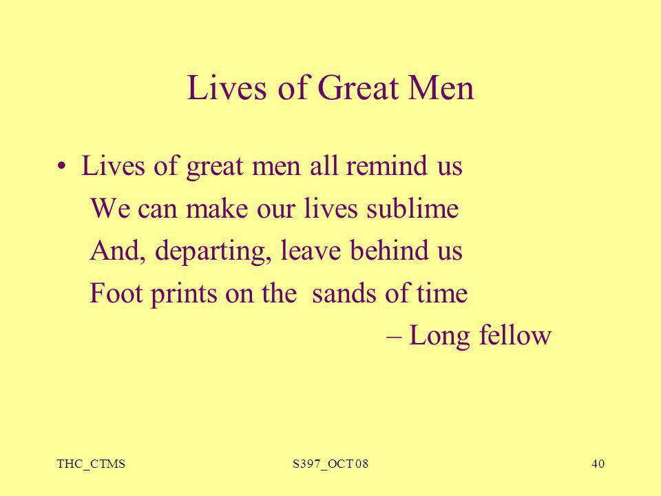 Lives of Great Men Lives of great men all remind us