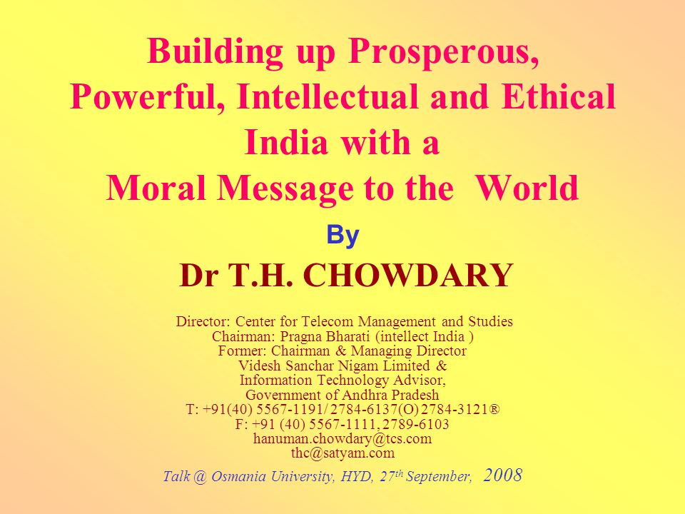 Building up Prosperous, Powerful, Intellectual and Ethical India with a Moral Message to the World