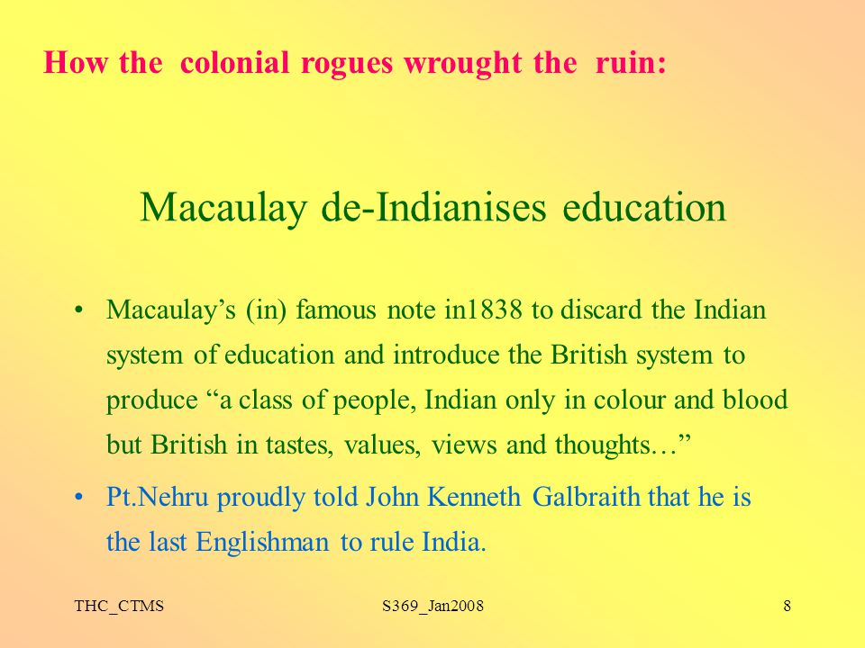 Macaulay de-Indianises education