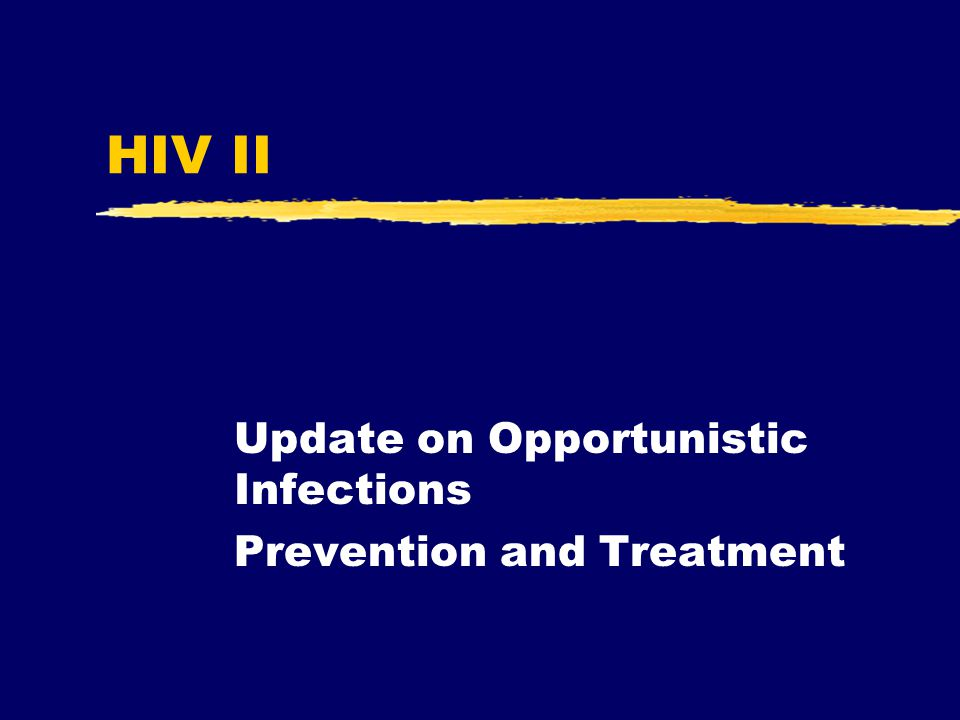 Update on Opportunistic Infections Prevention and Treatment