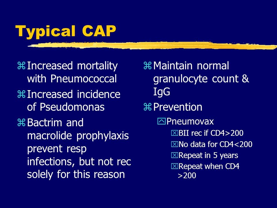 Typical CAP Increased mortality with Pneumococcal