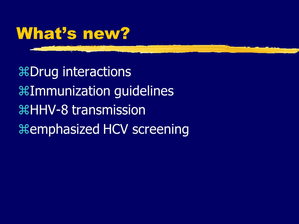 What's new Drug interactions Immunization guidelines