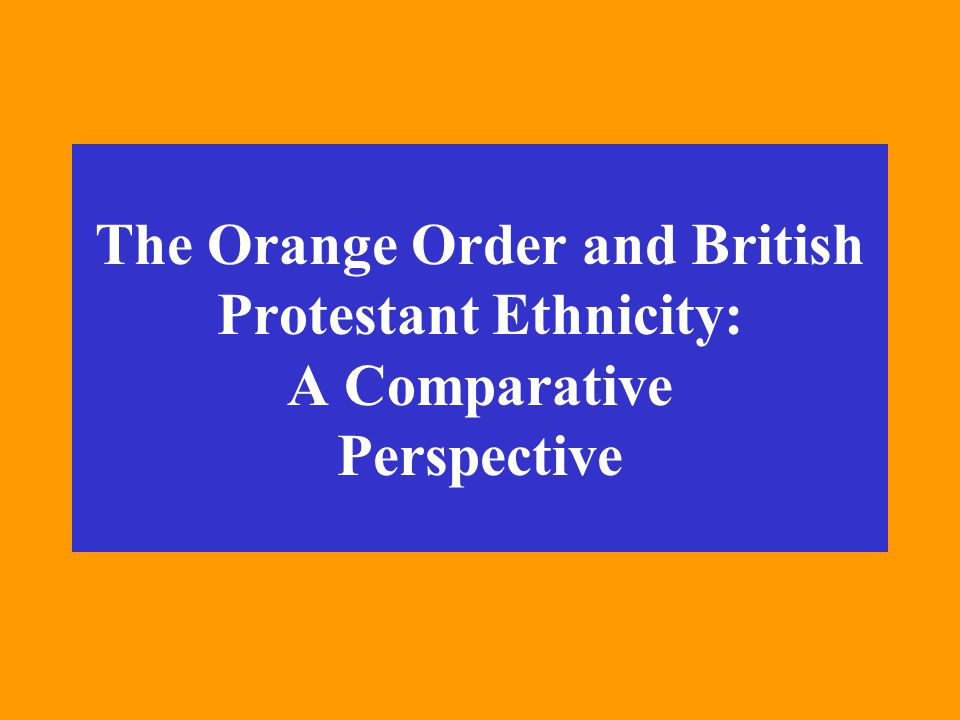 The Orange Order and British Protestant Ethnicity: A Comparative Perspective