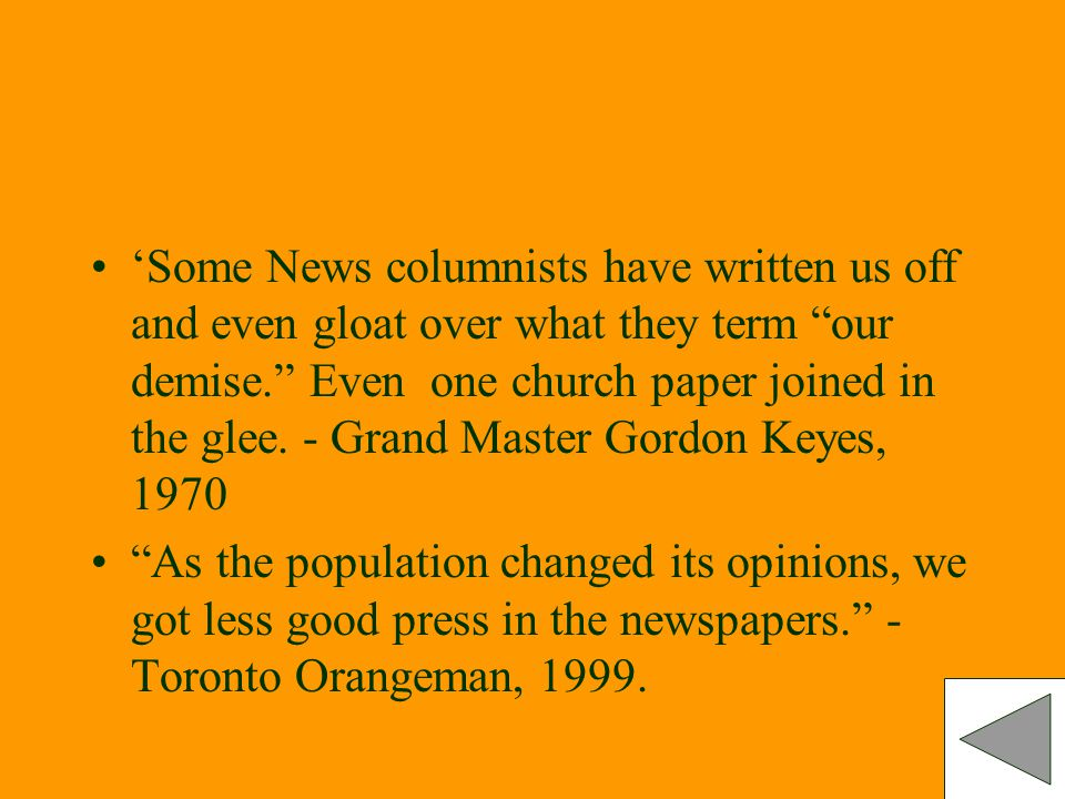 'Some News columnists have written us off and even gloat over what they term our demise. Even one church paper joined in the glee. - Grand Master Gordon Keyes, 1970