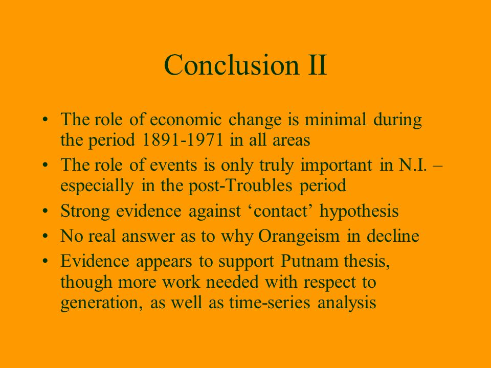 Conclusion II The role of economic change is minimal during the period 1891-1971 in all areas.