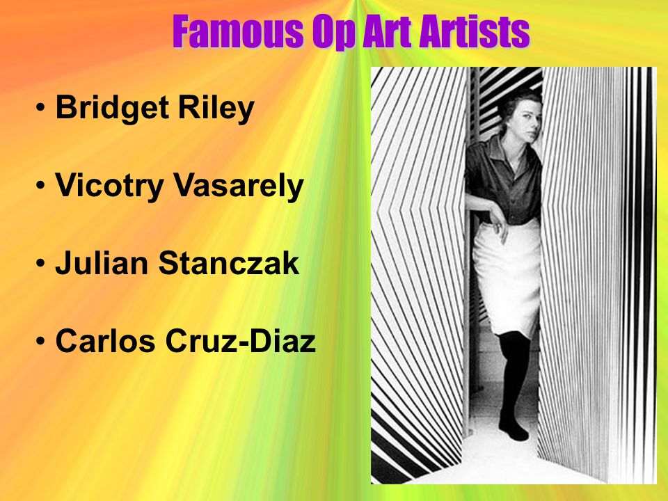 Famous Op Art Artists Bridget Riley Vicotry Vasarely Julian Stanczak
