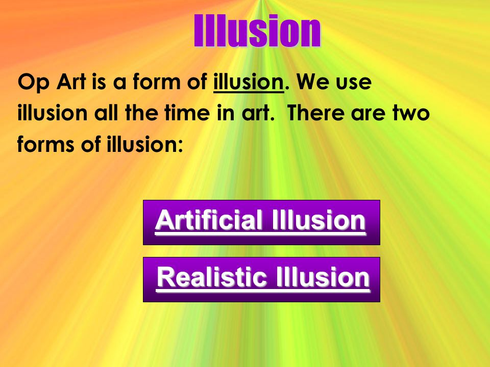 Illusion Artificial Illusion Realistic Illusion
