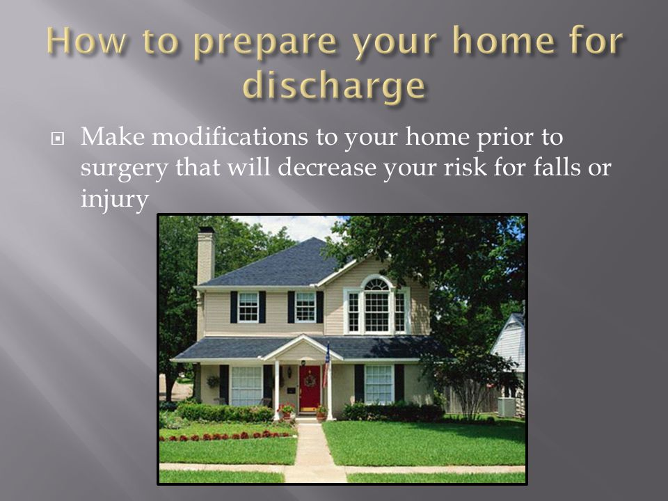 How to prepare your home for discharge