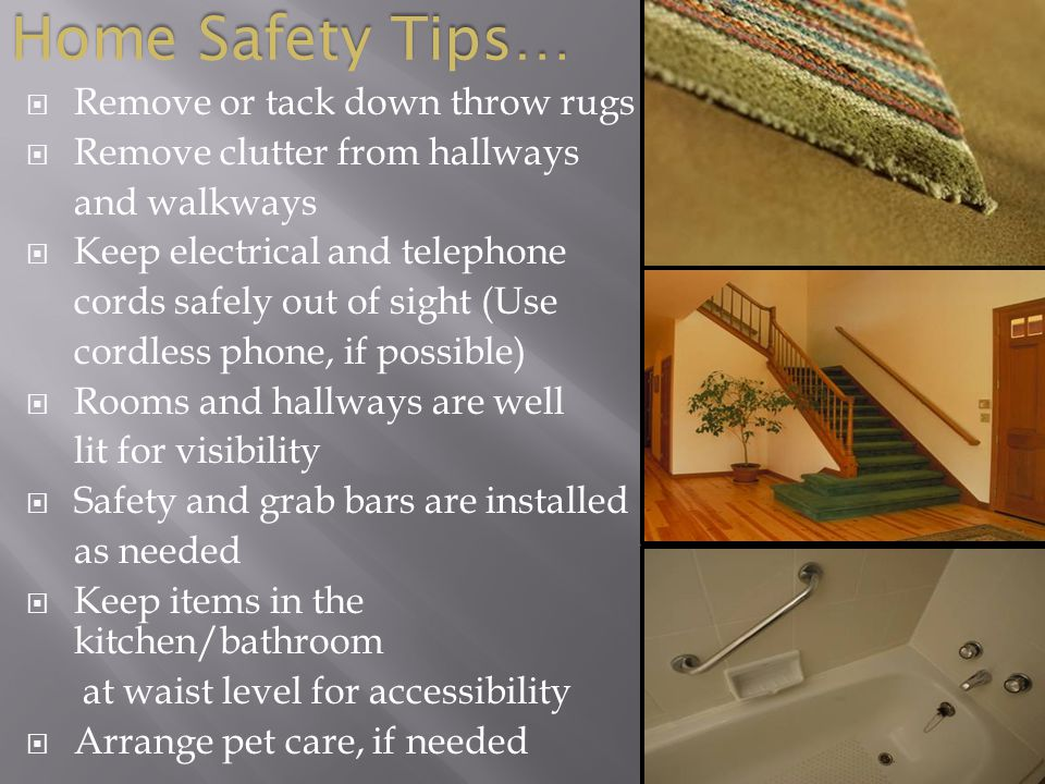 Home Safety Tips… Remove or tack down throw rugs