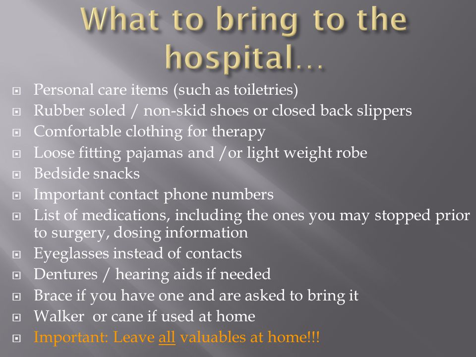 What to bring to the hospital…